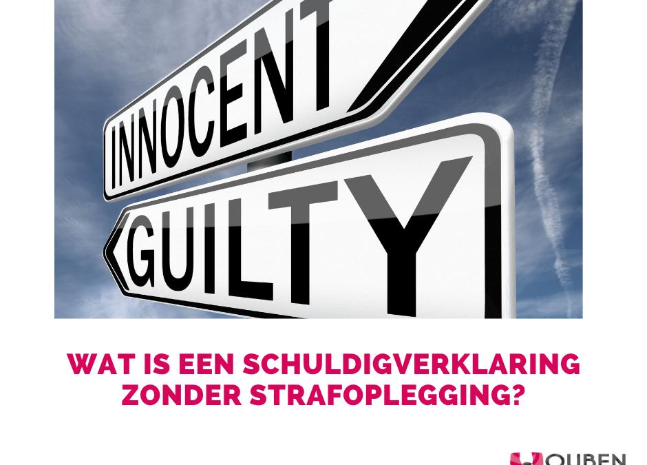 Wat is een schuldig-verklaring zonder strafoplegging?